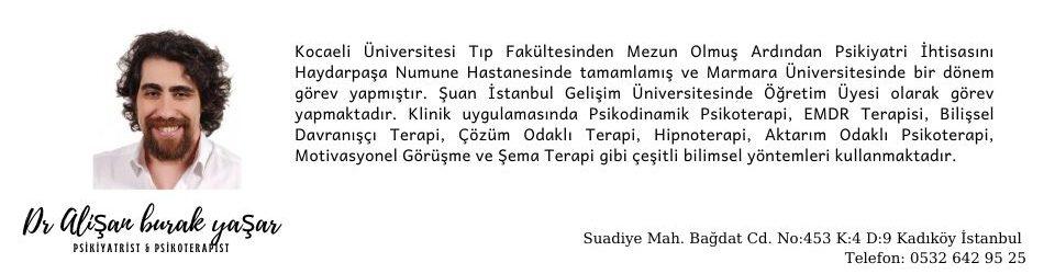 Alişan Burak Yaşar (Psikiyatrist – Psikoterapist)